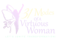 31 Modes of a Virtuous Woman